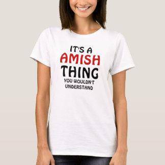 Its a amish thing T-Shirt