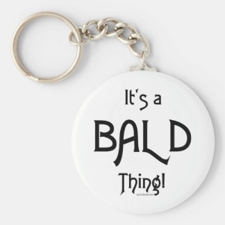 It's a Bald Thing! Basic Round Button Key Ring