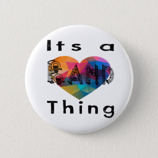 Its a band thing 6 cm round badge
