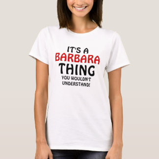 It's a Barbara thing you wouldn't understand T-Shirt