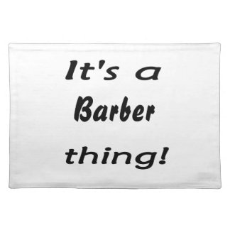 It's a barber thing! place mat