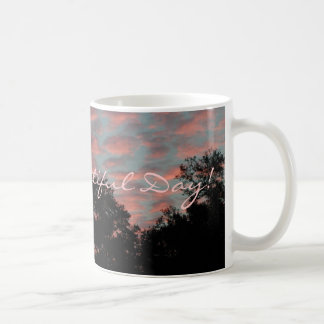 It's A Beautiful Day! Coffee Mug