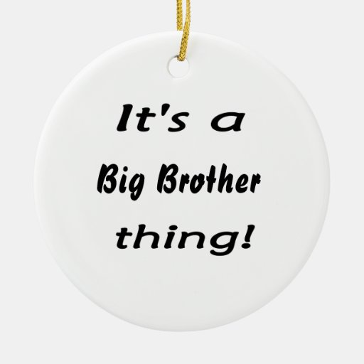 It's a big brother thing! christmas tree ornament