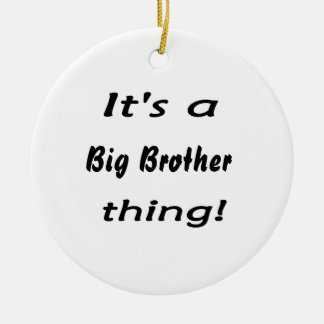 It's a big brother thing! round ceramic decoration