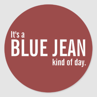 It's a Blue Jean Kind of Day Red Casual Stickers