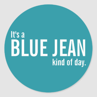 It's a Blue Jean Kind of Day Teal Casual Stickers
