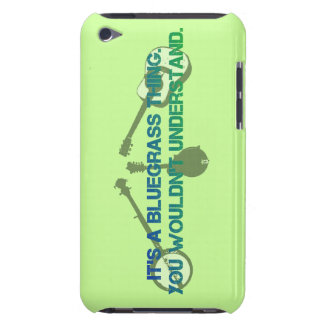 It's a Bluegrass Thing. You Wouldn't Understand. iPod Touch Case-Mate Case
