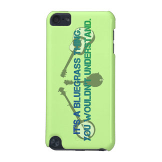 It's a Bluegrass Thing. You Wouldn't Understand. iPod Touch (5th Generation) Cases