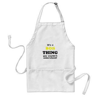 Its a Bob Thing You Wouldnt Understand Standard Apron
