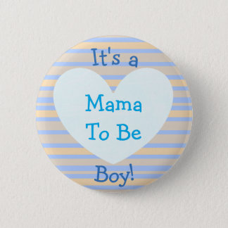 "I'ts a Boy, ""Mama To Be"" Baby Shower Button"