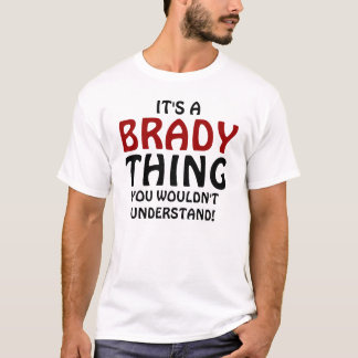 It's a Brady thing you wouldn't understand! T-Shirt