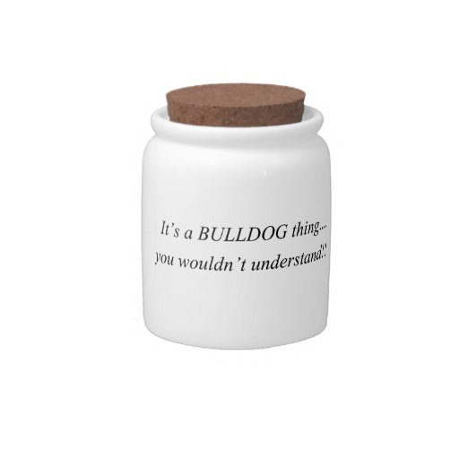 It's a Bulldog thing Candy Jars