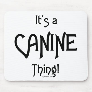 It's a Canine Thing! Mouse Pad