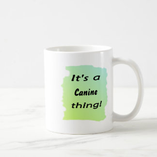 It's a canine thing! coffee mugs