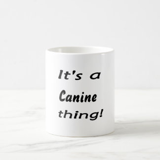 It's a canine thing! mugs