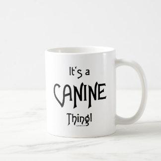 It's a Canine Thing! Coffee Mug