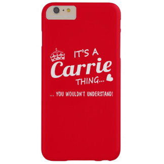 It's a Carrie thing Barely There iPhone 6 Plus Case
