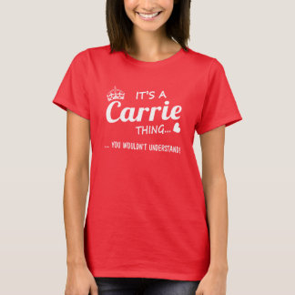 It's a Carrie thing T-Shirt