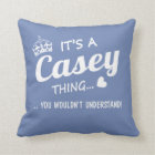 It's a CASEY thing Cushion