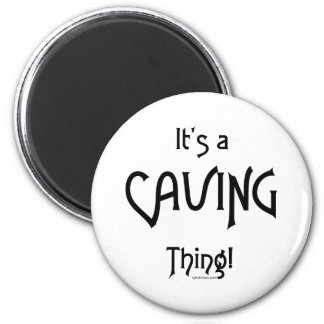 It's a Caving Thing! Refrigerator Magnet