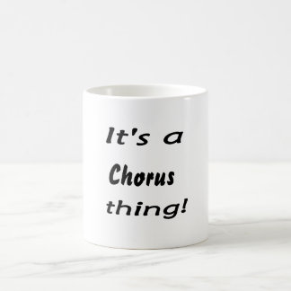 It's a chorus thing! mug