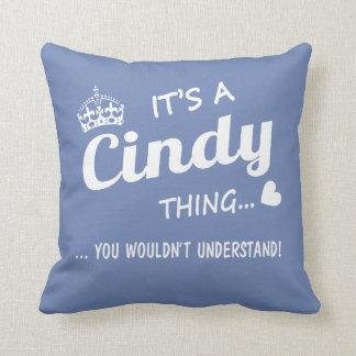 It's a Cindy thing Cushion