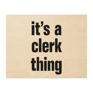 its a clerk thing wood wall art