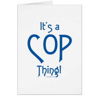 It's a Cop Thing! Card