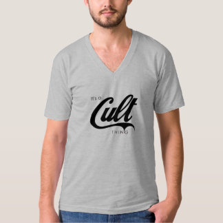It's a Cult Thing Tee Shirts