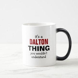 It's a Dalton thing you wouldn't understand Magic Mug