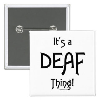 It's A Deaf Thing! 15 Cm Square Badge