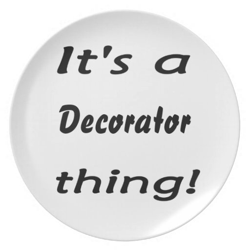 It's a decorator thing! plate