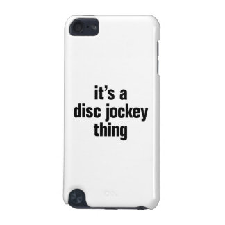 its a disc jockey thing iPod touch (5th generation) cases
