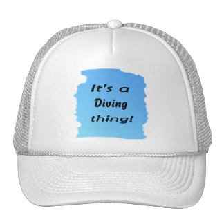It's a diving thing! trucker hats
