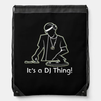 It's a DJ Thing! Drawstring Bag