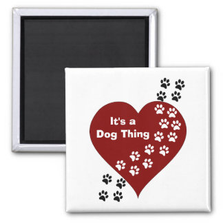 It's A Dog Thing Heart and Paw Print Magnet