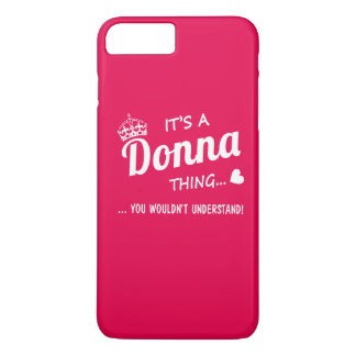 It's a Donna Thing iPhone 7 Plus Case