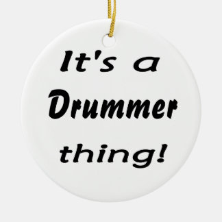 It's a drummer thing! ceramic ornament