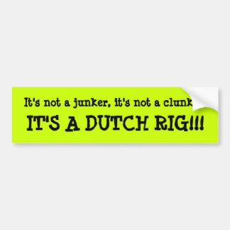 It's a Dutch Rig!!! Car Bumper Sticker
