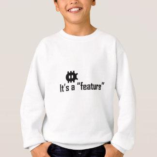 """It's a """"feature"""" sweatshirt"""