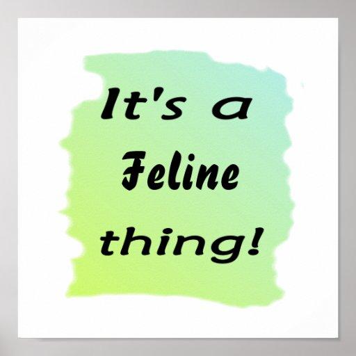 It's a Feline thing! Print