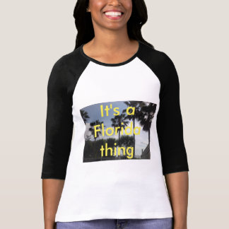 It's a florida thing t shirt