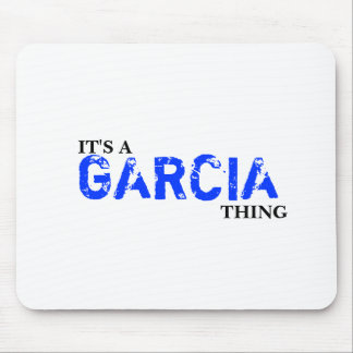 It's A GARCIA Thing! You Wouldn't Understand Mouse Pad