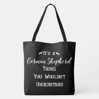 It's a German Shepherd Thing Tote Bag