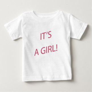 It's a girl baby baby T-Shirt