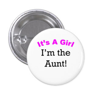 It's A Girl I'm The Aunt 3 Cm Round Badge