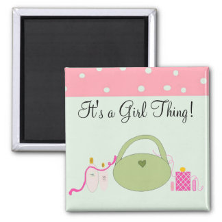 It's a Girl Thing Magnet