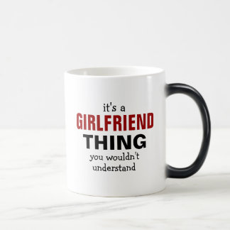 It's a Girlfriend thing you wouldn't understand Magic Mug