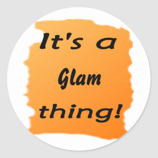 It's a glam thing! stickers