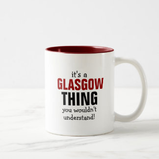 It's a Glasgow thing you wouldn't understand Two-Tone Coffee Mug